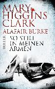 Cover-Bild zu Higgins Clark, Mary: So still in meinen Armen (eBook)