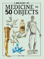 Cover-Bild zu Paul, Gill: A History of Medicine in 50 Objects
