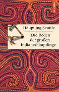 Cover-Bild zu Häuptling Seattle: Die Reden der großen Indianerhäuptlinge