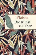 Cover-Bild zu Platon: Die Kunst zu leben
