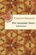 Cover-Bild zu Nietzsche, Friedrich: Der tanzende Stern. Aphorismen