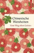Cover-Bild zu Schwarz, Ernst (Hrsg.): Chinesische Weisheiten - Vom Weg allen Geistes