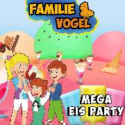 Cover-Bild zu Vogel, Familie: Mega Eis Party (Audio Download)