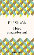 Cover-Bild zu Shafak, Elif: Hört einander zu!