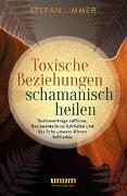 Cover-Bild zu Limmer, Stefan: Toxische Beziehungen schamanisch heilen