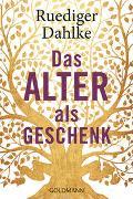Cover-Bild zu Dahlke, Ruediger: Das Alter als Geschenk