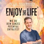 Cover-Bild zu Voggenhuber, Pascal: Enjoy this Life®