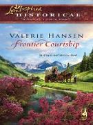 Cover-Bild zu Hansen, Valerie: Frontier Courtship (eBook)