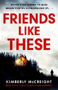Cover-Bild zu McCreight, Kimberly: Friends Like These