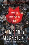 Cover-Bild zu McCreight, Kimberly: Where They Found Her
