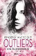Cover-Bild zu Mccreight, Kimberly: Outliers - Gefährliche Bestimmung. Die Bedrohung (eBook)