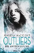 Cover-Bild zu Mccreight, Kimberly: Outliers - Gefährliche Bestimmung. Die Entscheidung (eBook)
