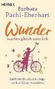 Cover-Bild zu Pachl-Eberhart, Barbara: Wunder warten gleich ums Eck