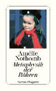 Cover-Bild zu Nothomb, Amélie: Metaphysik der Röhren