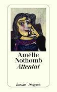 Cover-Bild zu Nothomb, Amélie: Attentat