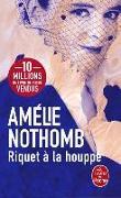 Cover-Bild zu Nothomb, Amélie: Riquet à la houppe