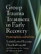 Cover-Bild zu Herman, Judith Lewis (Harvard Medical School, United States): Group Trauma Treatment in Early Recovery