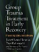 Cover-Bild zu Herman, Judith Lewis: Group Trauma Treatment in Early Recovery (eBook)