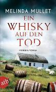 Cover-Bild zu Mullet, Melinda: Ein Whisky auf den Tod