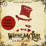 Cover-Bild zu Burghardt, Paul: Wayne McLair, Fassung mit Audio-Kommentar, Folge 1: Der Meisterdieb (Audio Download)
