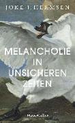 Cover-Bild zu Hermsen, Joke J.: Melancholie in unsicheren Zeiten (eBook)