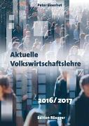 Cover-Bild zu Aktuelle Volkswirtschaftslehre 2016/2017 von Eisenhut, Peter