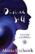 Cover-Bild zu Starhawk, Alania: Divine Self: Awakening to Sacred Remembrance