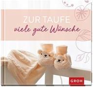 Cover-Bild zu Erath, Irmgard: Zur Taufe viele gute Wünsche