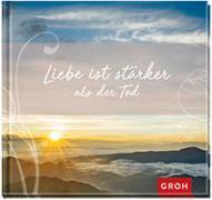 Cover-Bild zu Erath, Irmgard: Liebe ist stärker als der Tod