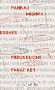Cover-Bild zu Mishra, Pankaj: Freundliche Fanatiker