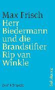 Cover-Bild zu Frisch, Max: Herr Biedermann und die Brandstifter. Rip van Winkle (eBook)