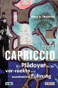 Cover-Bild zu Capriccio - Ein Plädoyer für die ver-rückte und experimentelle Führung (eBook) von Wüthrich, Hans A.