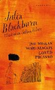 Cover-Bild zu Blackburn, Julia: The Woman Who Always Loved Picasso (eBook)