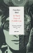 Cover-Bild zu Bird, Caroline: In These Days of Prohibition (eBook)