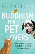 Cover-Bild zu Buddhism for Pet Lovers: Supporting Our Closest Companions Through Life and Death (eBook) von Michie, David
