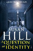 Cover-Bild zu A Question of Identity (eBook) von Hill, Susan