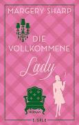 Cover-Bild zu Die vollkommene Lady von Sharp, Margery