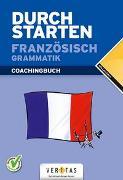 Cover-Bild zu Durchstarten Französisch Grammatik. Coachingbuch von Rosenthaler, Beatrix
