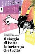 Cover-Bild zu Piffaretti, Monica: Il viaggio di Isotta, la tartaruga che trotta