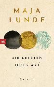 Cover-Bild zu Lunde, Maja: Die Letzten ihrer Art (eBook)