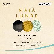 Cover-Bild zu Lunde, Maja: Die Letzten ihrer Art (Audio Download)