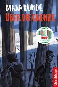 Cover-Bild zu Lunde, Maja: Über die Grenze