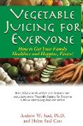 Cover-Bild zu Vegetable Juicing for Everyone von Saul, Ph.D., Andrew W.