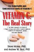 Cover-Bild zu Vitamin C: The Real Story: The Remarkable and Controversial Healing Factor von Hickey, Steve