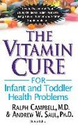 Cover-Bild zu The Vitamin Cure for Infant and Toddler Health Problems (eBook) von Campbell, Ralph K.