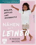 Cover-Bild zu Nähen mit Leinen - Kindermode von Feichtinger, Julia