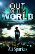 Cover-Bild zu Sparkes, Ali: Out of this World (eBook)