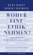 Cover-Bild zu Marti, Kurt: Woher eine Ethik nehmen?