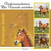 Cover-Bild zu Tierkommunikation: Die Tierseele verstehen von Smith, Penelope