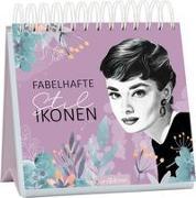 Cover-Bild zu Fabelhafte Stilikonen. Inspirierende Zitate von Audrey Hepburn und anderen glamourösen Frauen